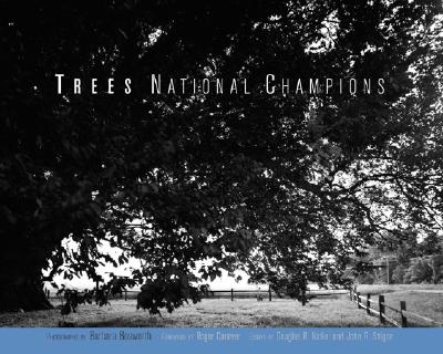 Trees: National Champions - Bosworth, Barbara (Photographer), and Nickel, Douglas R, and Stilgoe, John R, Professor