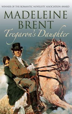 Tregaron's Daughter - Brent, Madeleine
