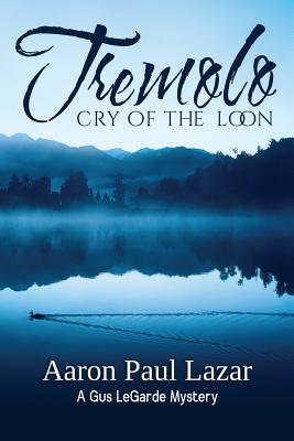 Tremolo: Cry of the Loon - Lazar, Aaron Paul