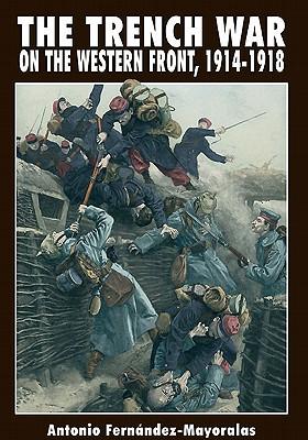 Trench Warfare: 1914-1918 - Mayoralis, Antonio