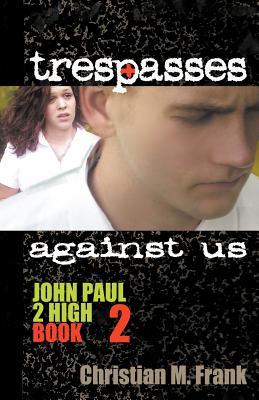 Trespasses Against Us - Frank, Christian M