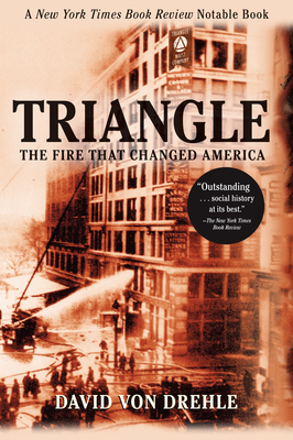 Triangle: The Fire That Changed America - Von Drehle, David