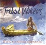 Tribal Waters: Music from Native Americans