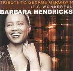 Tribute to George Gershwin: It's Wonderful