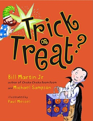 Trick or Treat? - Martin, Bill, Jr., and Sampson, Michael