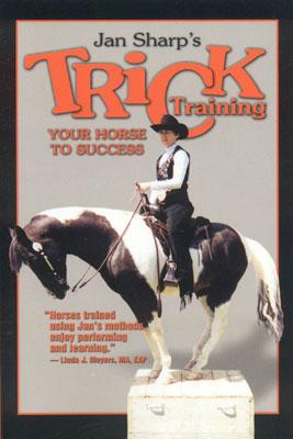 Trick Training Your Horse to Success - Sharp, Jan