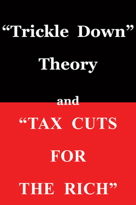 """""""trickle Down Theory"""" and """"tax Cuts for the Rich"""" - Sowell, Thomas"""