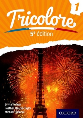 Tricolore 5e edition Student Book 1 - Mascie-Taylor, Heather, and Honnor, Sylvia, and Spencer, Michael