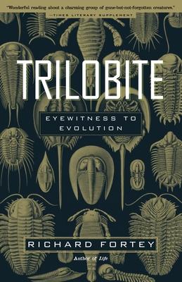 Trilobite: Eyewitness to Evolution - Fortey, Richard
