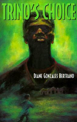 Trino's Choice - Bertrand, Diane Gonzales