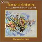 Trio with Orchestra: Music by Skrowaczewski and David