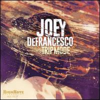 Trip Mode - Joey DeFrancesco