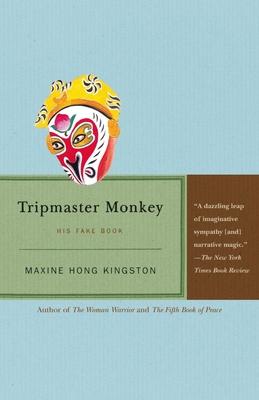 Tripmaster Monkey: His Fake Book - Kingston, Maxine Hong