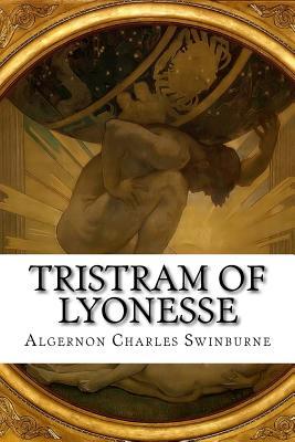 Tristram of Lyonesse - Swinburne, Algernon Charles
