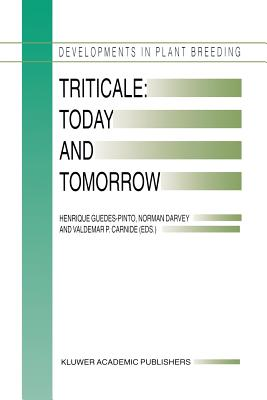 Triticale: Today and Tomorrow - Guedes-Pinto, Henrique (Editor)