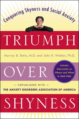 Triumph Over Shyness: Conquering Shyness and Social Anxiety - Stein, Murray B, Dr., MD, and Walker, John R, PH.D.