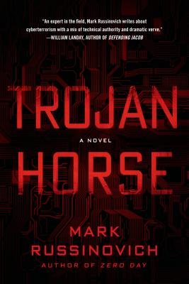 Trojan Horse - Russinovich, Mark, and Mitnick, Kevin (Foreword by)