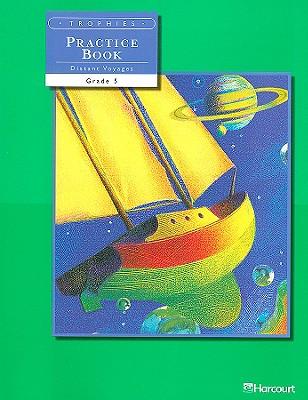 Trophies: Practice Book, Grade 5 - Harcourt (Creator)
