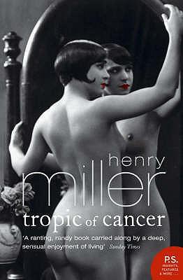 Tropic of Cancer - Miller, Henry