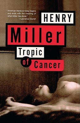 Tropic of Cancer - Miller, Henry, and Shapiro, Karl Jay (Introduction by), and Nin, Anais (Preface by)