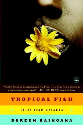 Tropical Fish: Tales from Entebbe - Baingana, Doreen