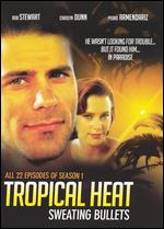 Tropical Heat: Sweating Bullets - Season 1 -