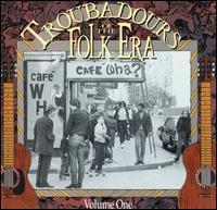 Troubadours of the Folk Era, Vol. 1 - Various Artists