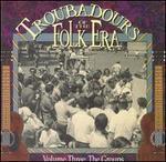 Troubadours of the Folk Era, Vol. 3: The Groups
