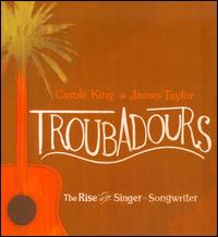 Troubadours: The Rise of the Singer-Songwriter [CD & DVD] - James Taylor/Carole King