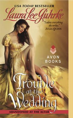 Trouble at the Wedding: Abandoned at the Altar - Guhrke, Laura Lee