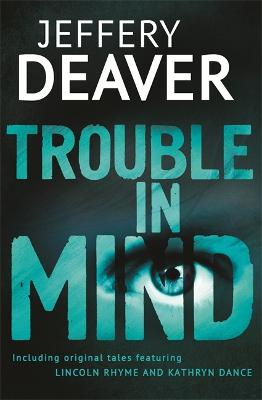 Trouble in Mind - Deaver, Jeffery