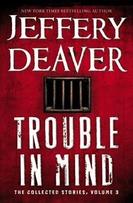 Trouble in Mind - Deaver, Jeffery, New
