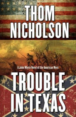 Trouble in Texas - Nicholson, Thom