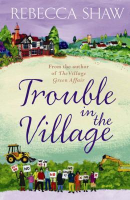 Trouble in the Village - Shaw, Rebecca