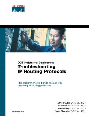 Troubleshooting IP Routing Protocols (CCIE Professional Development Series) - Shamim, Faraz, and Azia, Zaheer, and Lui, Johnson
