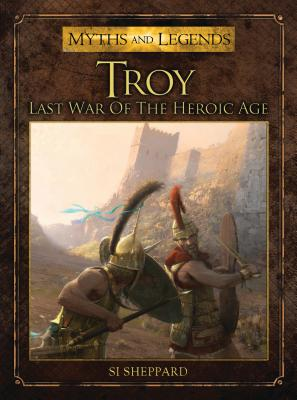 Troy: Last War of the Heroic Age - Sheppard, Si