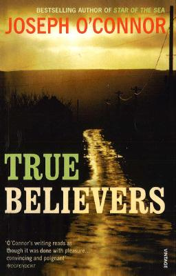 True Believers - O'Connor, Joseph