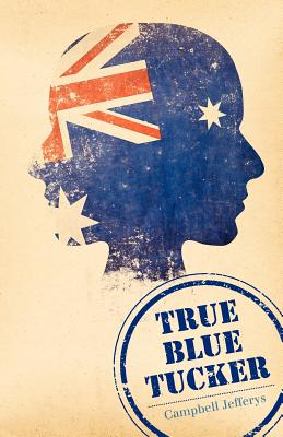 True Blue Tucker - Jefferys, Campbell