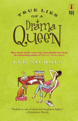 True Lies of a Drama Queen - Nichols, Lee