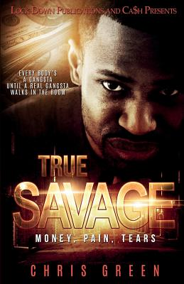 True Savage: Money, Pain, Tears - Green, Chris