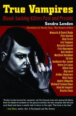 True Vampires: Blood-Sucking Killers Past and Present - London, Sondra