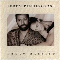 Truly Blessed - Teddy Pendergrass