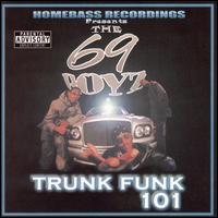Trunk Funk 101 - 69 Boyz
