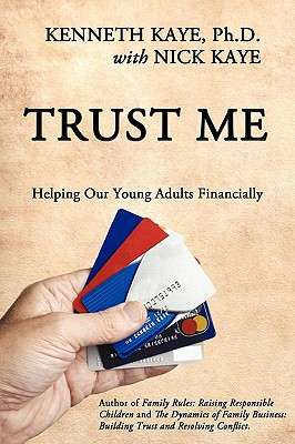 Trust Me: Helping Our Young Adults Financially - Kaye Ph D, Kenneth, and Kaye, Nick