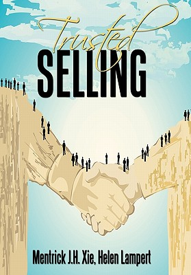 Trusted Selling - Xie, Mentrick J H, and Lampert, Helen