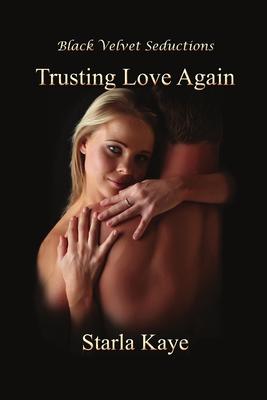 Trusting Love Again - Kaye, Starla