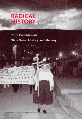 Truth Commissions: State Terror, History, and Memory - Grandin, Greg (Editor), and Klubock, Thomas Miller (Editor)