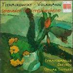 Tschaikowsky, Robert Volkmann: Serenaden für Streichorchester