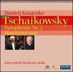 Tschaikowsky: Symphonie Nr. 3; Dornröschen Suite