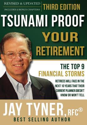 Tsunami Proof Your Retirement - Tyner, Jr John (Jay) E
